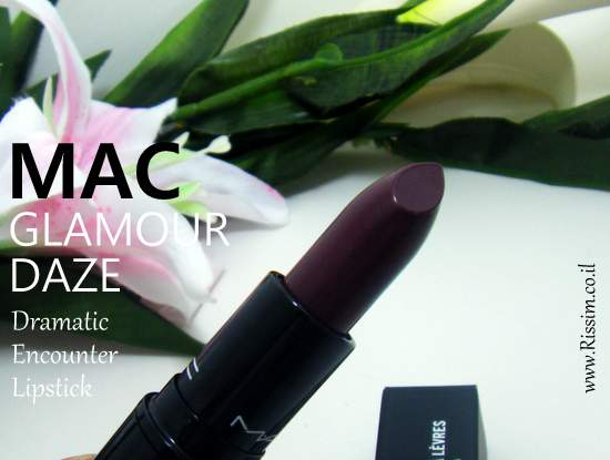 MAC Glamour Daze Collection Dramatic Encounter lipstick