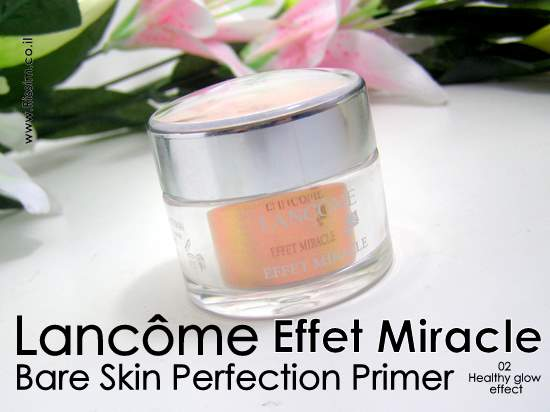 Lancome Effet Miracle Bare Skin Perfection Primer 02 Healthy glow effect
